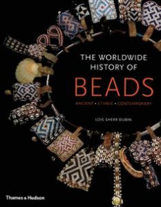 Lois Sherr Dubin The Worldwide History of Beads: Ancient. Ethnic. Contemporary