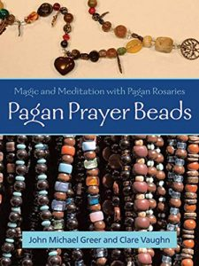John Michael Grear, Clove Vaughn Pagan Prayer Beads: Magic and Meditation with Pagan Rosaries