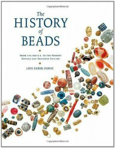 Lois Sherr Dubin The History of Beads: From 30 000 B.C. to the Present
